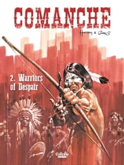 Comanche - Volume 2 - Warriors of Despair ebook by Hermann, GREG