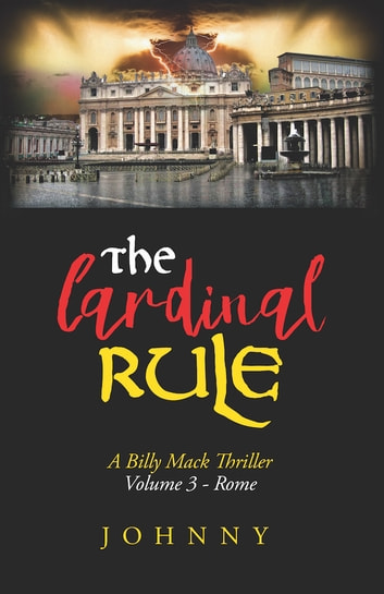 The Cardinal Rule - Volume 3 - Rome ebook by Johnny
