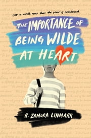 The Importance of Being Wilde at Heart ebook by R. Zamora Linmark