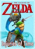The Legend of Zelda: Injuries of Time ebook by Twilight Princess