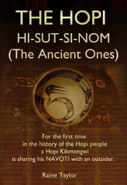THE HOPI HI-SUT-SI-NOM (The Ancient Ones) ebook by Raine Taylor