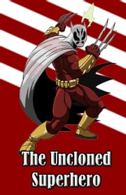 The Uncloned Superhero ebook by Johnny Buckingham