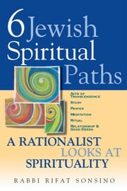 Six Jewish Spiritual Paths - A Rationalist Looks at Spirituality ebook by Kobo.Web.Store.Products.Fields.ContributorFieldViewModel