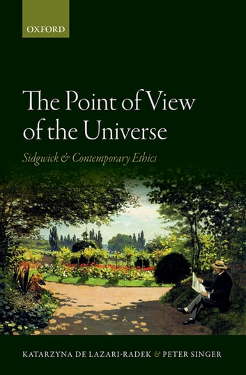 The Point of View of the Universe - Sidgwick and Contemporary Ethics ebook by Katarzyna de Lazari-Radek,Peter Singer
