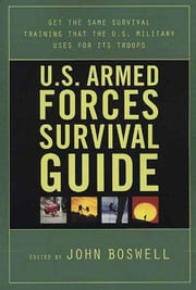 U.S. Armed Forces Survival Guide ebook by John Boswell