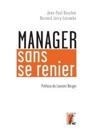 Manager sans se renier ebook by Jean-Paul Bouchet, Bernard Jarry-Lacombe, Laurent Berger