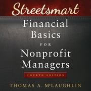 Streetsmart Financial Basics for Nonprofit Managers - 4th Edition audiobook by Thomas A. McLaughlin