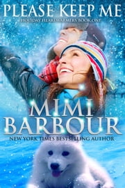 Please Keep Me - Holiday Heartwarmers Series, #1 ebook by MImi Barbour