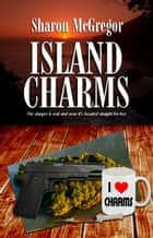 Island Charms ebook by Sharon McGregor