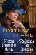 Fortune & Fame - A Novel ebook by Victoria Christopher Murray, ReShonda Tate Billingsley