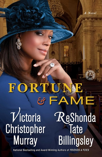 Fortune & Fame - A Novel ebook by Victoria Christopher Murray,ReShonda Tate Billingsley