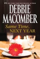 Same Time, Next Year ebook by Debbie Macomber