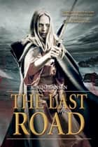 The Last Road ebook by K.V. Johansen