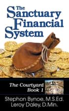 Sanctuary Financial System, The ebook by Stephon V. Bynoe,Leroy A. Daley