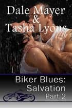 Biker Blues: Salvation book 2 ebook by Dale Mayer, Tasha Lyons