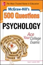 McGraw-Hill's 500 Psychology Questions: Ace Your College Exams ebook by Kate C. Ledwith