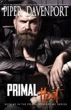 Primal Heat ebook by Piper Davenport