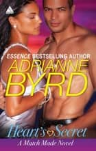 Heart's Secret (Mills & Boon Kimani Arabesque) (A Match Made Novel, Book 1) ebook by Adrianne Byrd