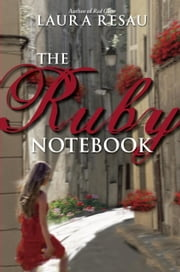 The Ruby Notebook ebook by Laura Resau