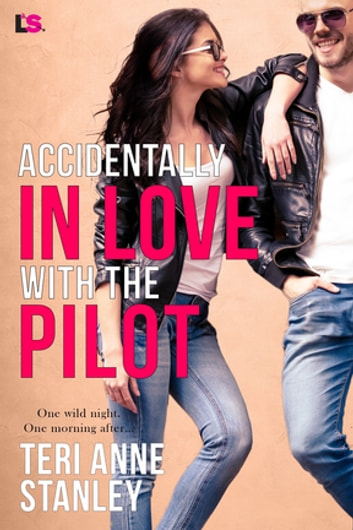 Accidentally in Love with the Pilot ebook by Teri Anne Stanley