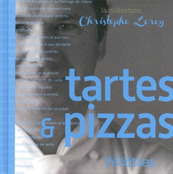Tartes & pizzas ebook by Christophe Leroy