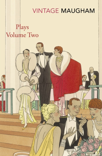 Plays Volume Two - Volume Two eBook by W. Somerset Maugham