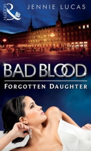 The Forgotten Daughter (Bad Blood, Book 7) 電子書 by Jennie Lucas