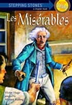 Les Miserables ebook by Victor Hugo, Monica Kulling
