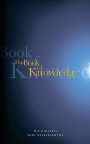 The Book of Knowledge ebook by His Holiness Shri Veervasantha