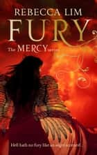 Fury (Mercy, Book 4) ebook by Rebecca Lim