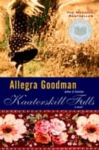 Kaaterskill Falls ebook by Allegra Goodman