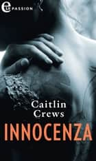 Innocenza (eLit) - eLit eBook by Caitlin Crews
