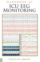 Handbook of ICU EEG Monitoring ebook by Suzette M. LaRoche, MD