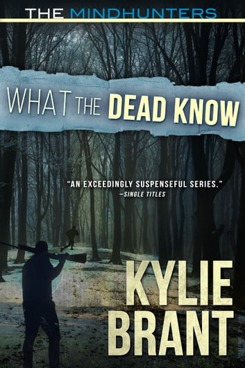 What the Dead Know ebook by Kylie Brant
