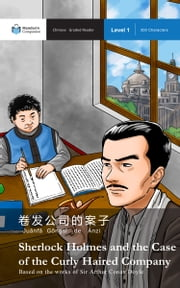 Sherlock Holmes and the Case of the Curly Haired Company - Mandarin Companion Graded Readers: Level 1, Simplified Chinese Edition ebook by Sir Arthur Conan Doyle,John Pasden,Renjun Yang