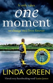 One Moment - A BBC Radio 2 Book Club Pick ebooks by Linda Green