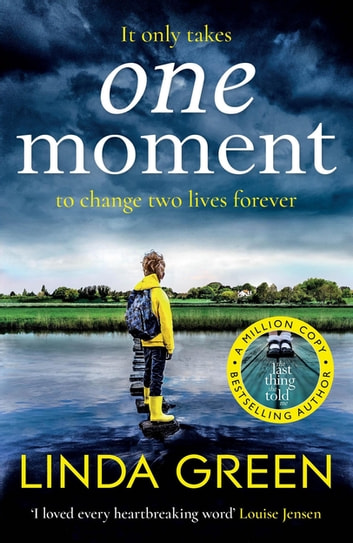 One Moment - a heartbreaking and emotional read from the bestselling author (A BBC Radio 2 Book Club Pick) ebook by Linda Green