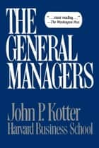 General Managers ebook by John P. Kotter