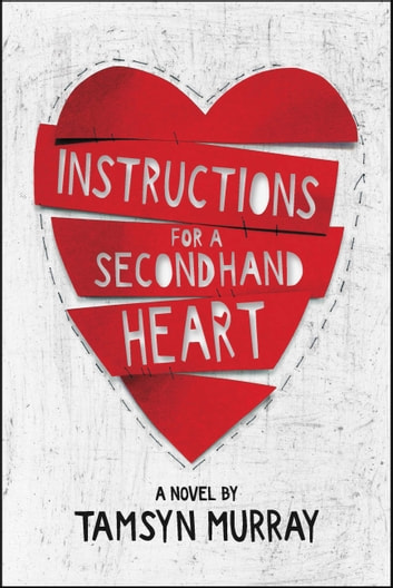 Instructions for a Secondhand Heart ebook by Tamsyn Murray