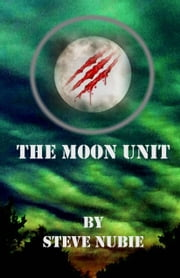 The Moon Unit ebook by Steve Nubie