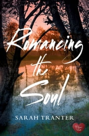 Romancing the Soul (Choc Lit) ebook by Sarah Tranter