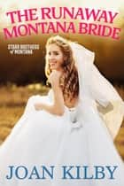 The Runaway Montana Bride ebook by Joan Kilby