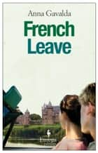 French Leave ebook by Anna Gavalda