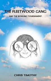 The Fleetwood Gang and the Bowling Tournament ebook by Chris Timothy
