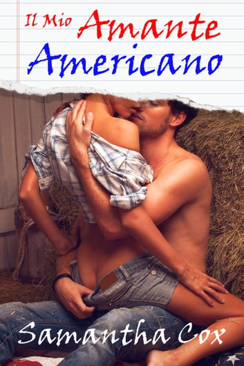 Il Mio Amante Americano ebook by Samantha Cox