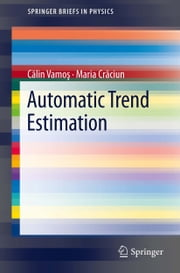 Automatic trend estimation ebook by C˘alin Vamos¸, Maria Cr˘aciun