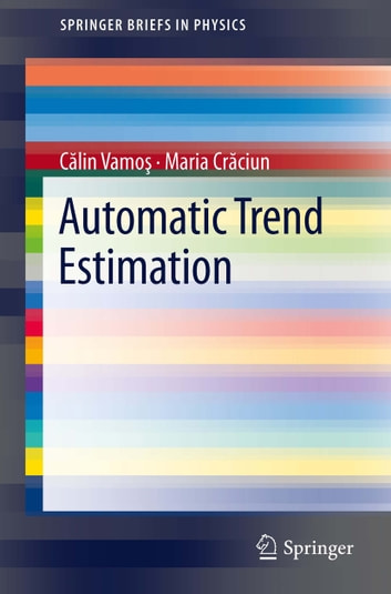 Automatic trend estimation ebook by C˘alin Vamos¸,Maria Cr˘aciun