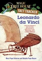 Leonardo da Vinci - A Nonfiction Companion to Magic Tree House Merlin Mission #10: Monday with a Mad Genius ebook by Mary Pope Osborne, Natalie Pope Boyce, Sal Murdocca