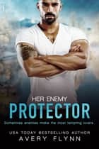 Her Enemy Protector ebook by Avery Flynn