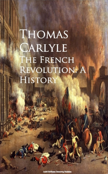 The French Revolution: A History ebook by Thomas Carlyle